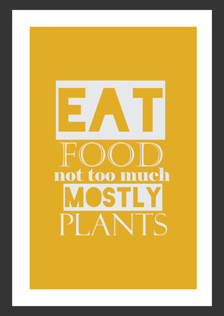 Food quote white paper. Eat not too much mostly plants.