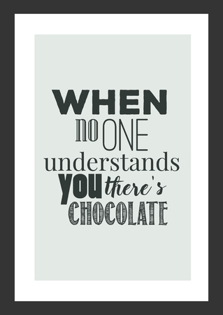 Food quote white paper. Khi no one understands you theres chocolate. Illustration