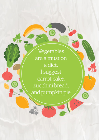 Food quote white paper. Vegetables are a must on a diet. I suggest carrot cake, zucchini bread, and pumpkin pie. Illustration