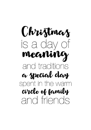 day: Christmas greeting card with brush calligraphy. Vector black with white background. Christmas is a day of meaning and traditions a special day spent in the warm circle of family and friends.