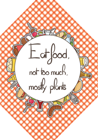 mostly: Food quote white paper. Eat food, not too much mostly plants.