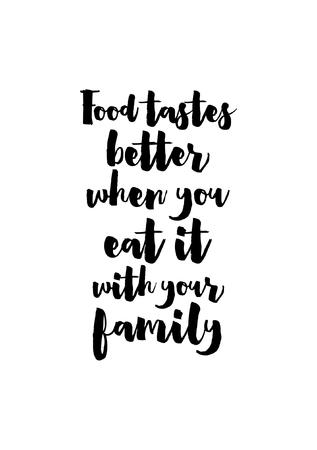 食品書道スタイルを引用します。手レタリング デザイン要素。心に強く訴える引用: 食べ物の味、家族で食べるときより良い。