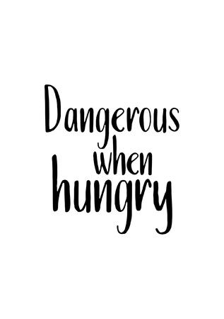 食品書道スタイルを引用します。手レタリング デザイン要素。心に強く訴える引用: 空腹時は危険。  イラスト・ベクター素材