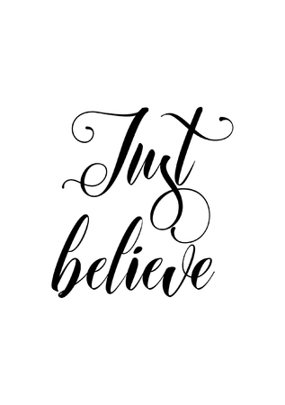 Hand drawn lettering Just believe