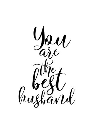 Hand drawn lettering You are the best husband Illustration