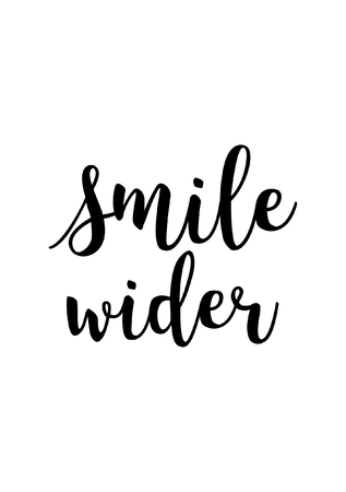 Hand drawn lettering. Ink illustration. Modern brush calligraphy. Isolated on white background. Smile wider.