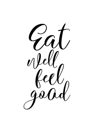 Hand drawn lettering. Ink illustration. Modern brush calligraphy. Isolated on white background. Eat well feel good.