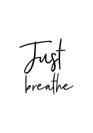 Hand drawn lettering. Ink illustration. Modern brush calligraphy. Isolated on white background. Just breathe.