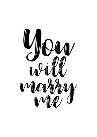Hand drawn lettering. Ink illustration. Modern brush calligraphy. Isolated on white background. You will marry me.