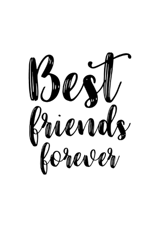 Hand drawn lettering. Ink illustration. Modern brush calligraphy. Isolated on white background. Best friends forever.