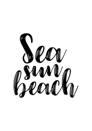 Hand drawn lettering. Ink illustration. Modern brush calligraphy. Isolated on white background. Sea sun beach.