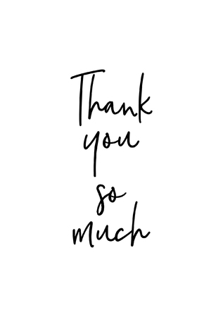 Thank you so much hand drawn lettering in modern brush calligraphy isolated on white background.