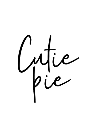 Hand drawn lettering. Ink illustration. Modern brush calligraphy. Isolated on white background. Cutie pie.