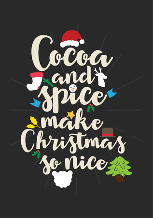 Christmas quote, lettering. Print Design Vector illustration. Cocoa and spice make Christmas so nice. Illusztráció