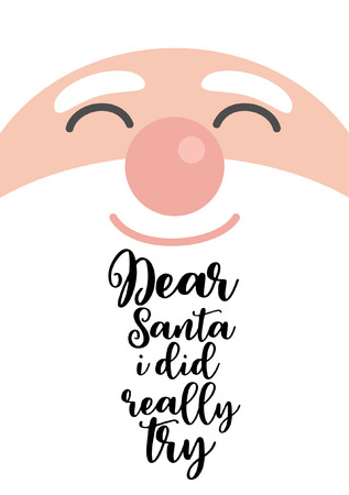 Christmas quote, lettering. Print Design Vector illustration. Dear Santa i did really try. Ilustração
