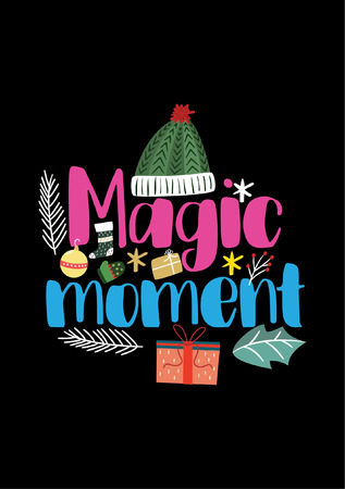 Christmas quote, lettering. Print design vector illustration. Magic moment.