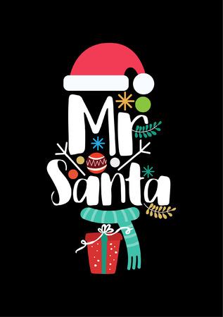 Christmas quote, lettering. Print design vector illustration. Mr Santa text.