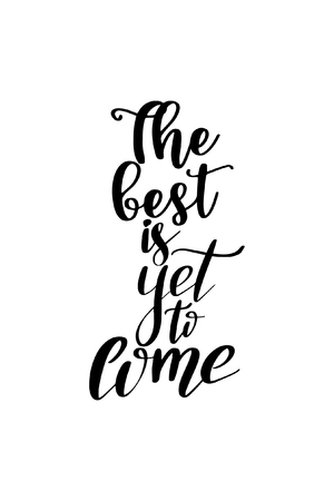 Christmas quote, lettering. Print Design Vector illustration. The best is yet is come. Stock Illustratie