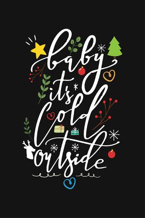 Christmas quote, lettering. Print Design Vector illustration. Baby it's cold outside. Illustration