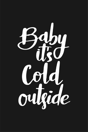 Christmas quote, lettering. Print Design Vector illustration. Baby it's cold outside. Illusztráció