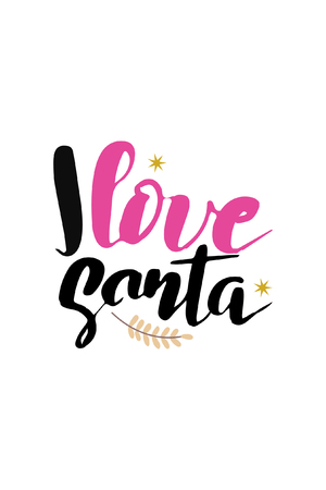 I love Santa lettering Print Design Vector illustration Illustration