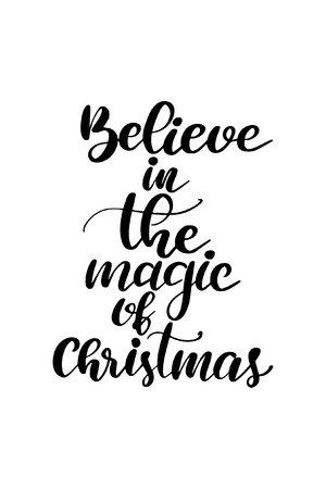 Christmas quote, lettering. Print Design Vector illustration. Believe in the magic of Christmas.