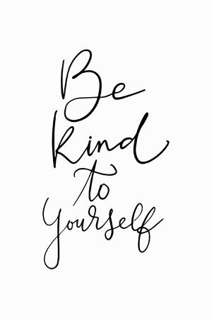 Letras dibujadas a mano. Ilustración de tinta Pincel de caligrafía moderna. Aislado en el fondo blanco Ser amable con usted mismo.