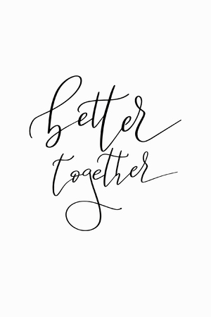 Hand drawn lettering. Ink illustration. Modern brush calligraphy. Isolated on white background. Better together text. Stock Illustratie