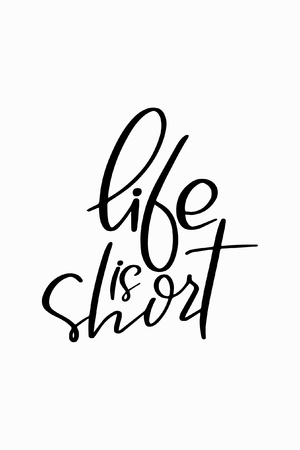 Life is short hand drawn lettering ink illustration. Illustration