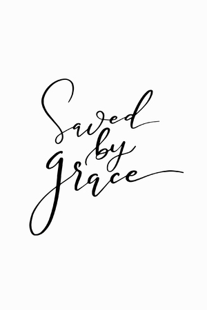 Saved by grace hand drawn lettering ink illustration.