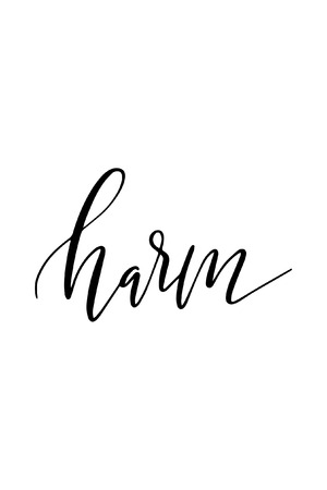 Hand drawn lettering, Ink illustration, Modern brush calligraphy text, harm. Иллюстрация