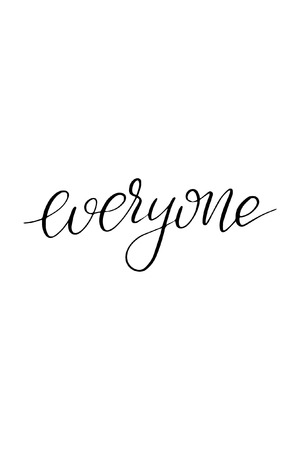 Hand drawn lettering. Ink illustration. Modern brush calligraphy. Isolated on white background. Everyone text.