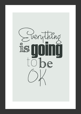 Life quote inspirational quote. Everything is going to be ok. Illustration