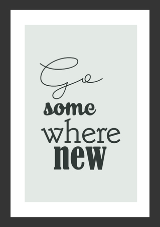 Life quote inspirational quote. Go some where new. Illustration
