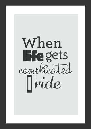 人生の引用。インスピレーションの引用。人生が複雑になると、私は乗る。 写真素材 - 92476207