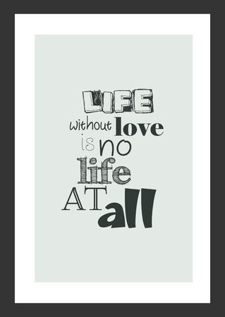 Life without love is no life at all, motivational quote on gray frame background. 向量圖像