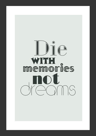 Life quote. Inspirational quote. Life with memories not dream.