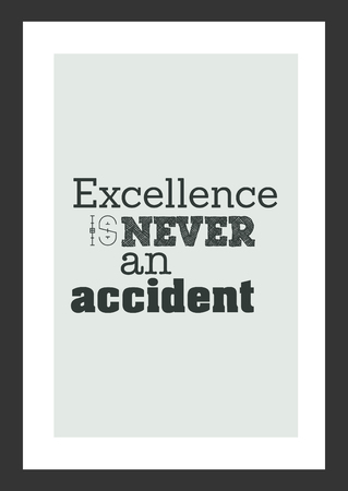 Life quote. Inspirational quote. Excellence is never an accident. 向量圖像