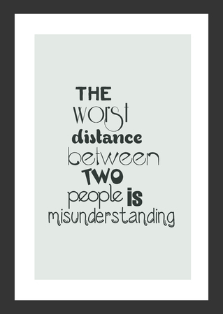 Life quote isolated on white background. The worst distance between two people is misunderstanding.