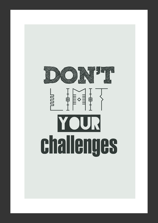 Life quote. Inspirational quote. Dont limit your challenges.