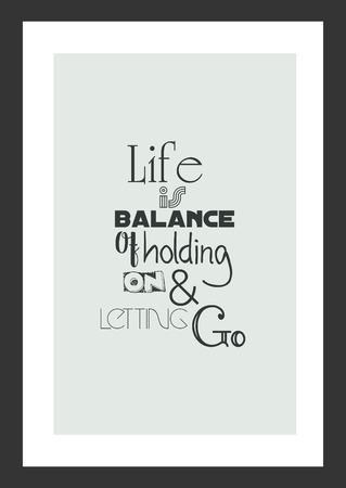 Leven citaat. Inspirerend citaat. Het leven is een balans tussen vasthouden en loslaten.