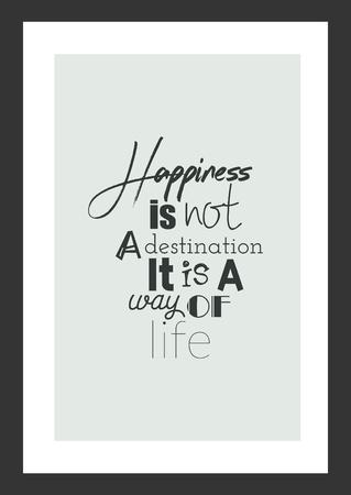 人生の引用。インスピレーションの引用。幸福は目的地ではなく、生き方です。  イラスト・ベクター素材