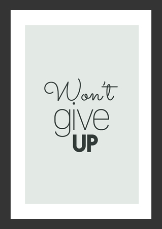 Life quote. Inspirational quote. Won't give up. Illustration