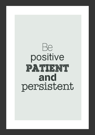 Life quote, Inspirational quote, Be positive patient and persistent, in black square frame.