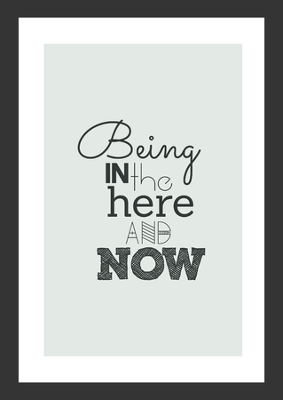 Life quote, Inspirational quote, Being in the here and now, in black square frame. Illustration