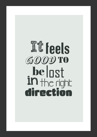 Life quote. Inspirational quote. It feels good to be lost in the right direction. 向量圖像
