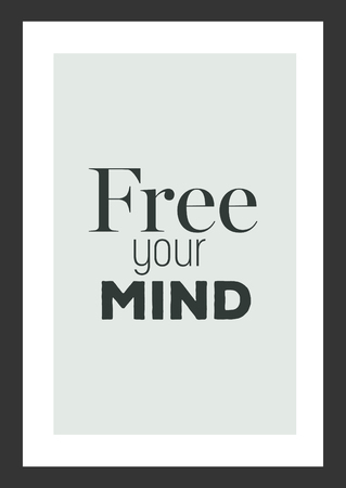 Life quote. Inspirational quote. Free your mind.