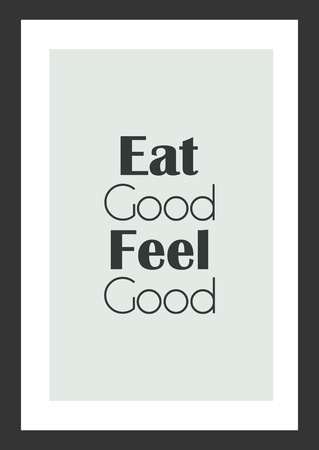 Life quote. Inspirational quote. Eat good, feel good. Standard-Bild - 92488943