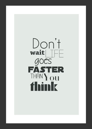 Citação de vida. Inspiradora citação Não espere que a vida seja mais rápida do que você pensa. Foto de archivo - 92488942