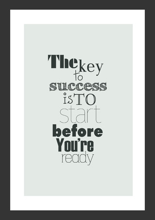 Life quote. Inspirational quote. The key to success is to start before you are ready. 向量圖像